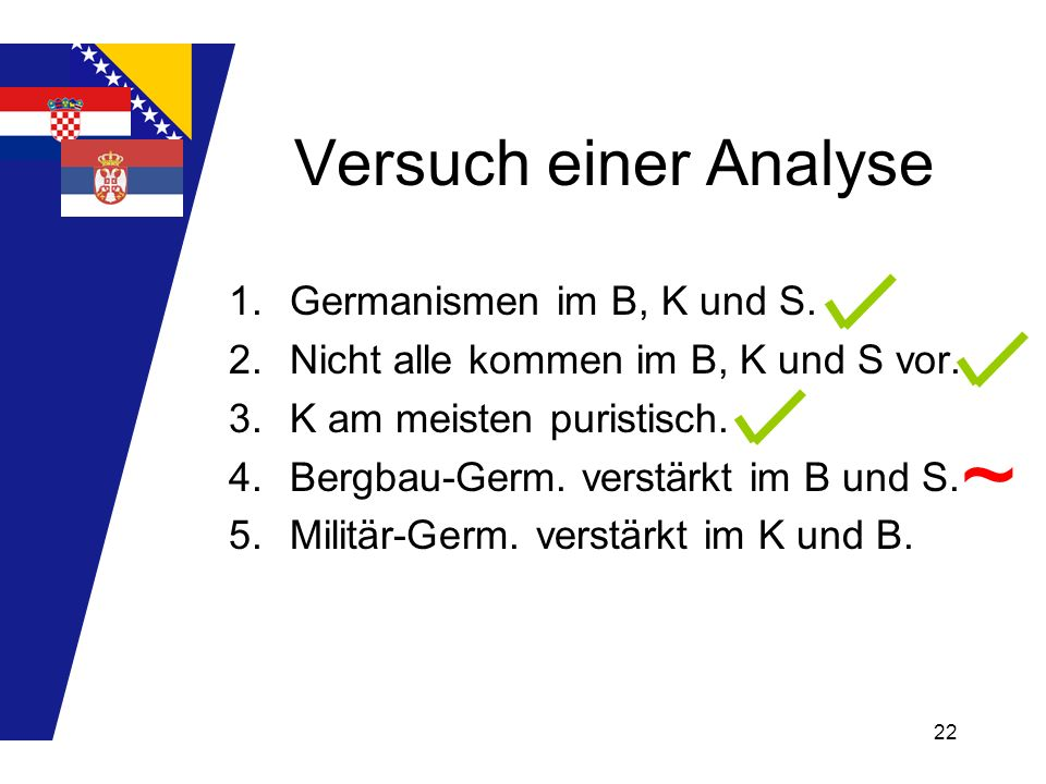 ~ Versuch einer Analyse Germanismen im B, K und S.