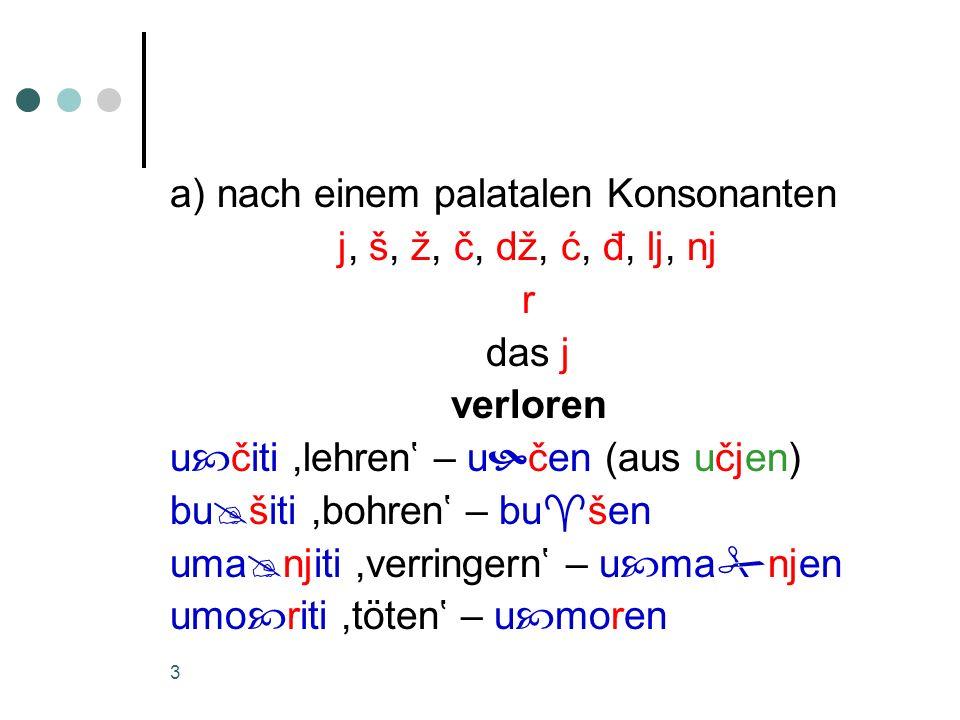 a) nach einem palatalen Konsonanten