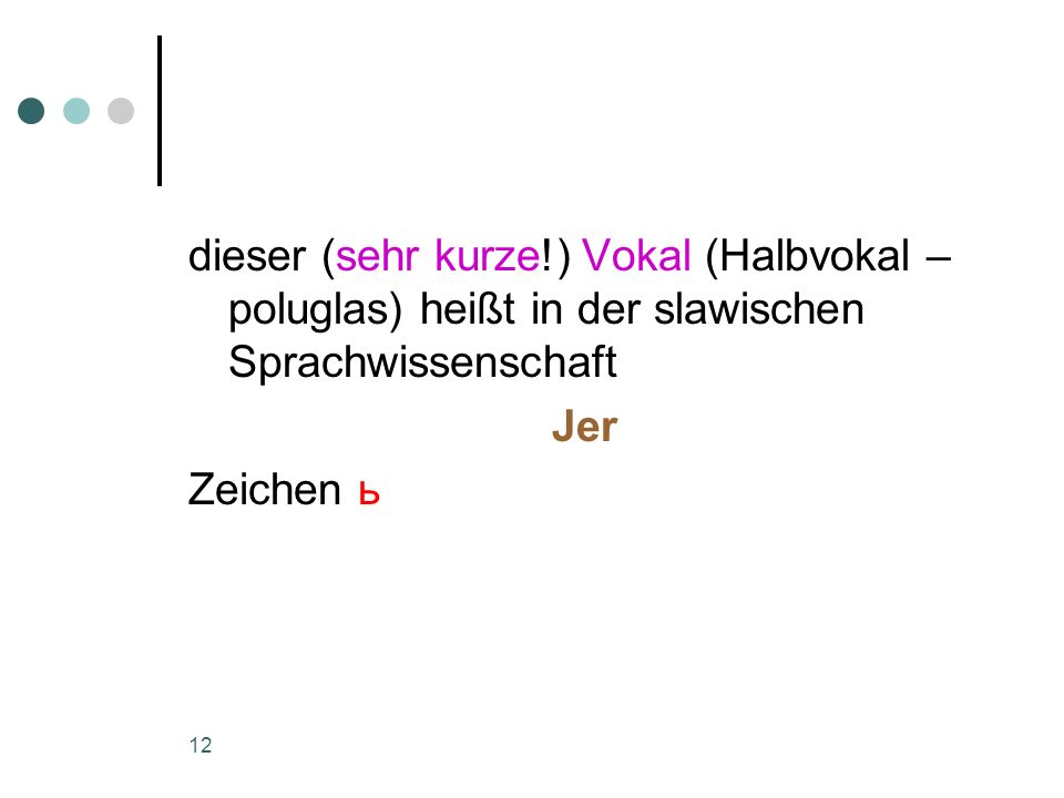 dieser (sehr kurze!) Vokal (Halbvokal – poluglas) heißt in der slawischen Sprachwissenschaft