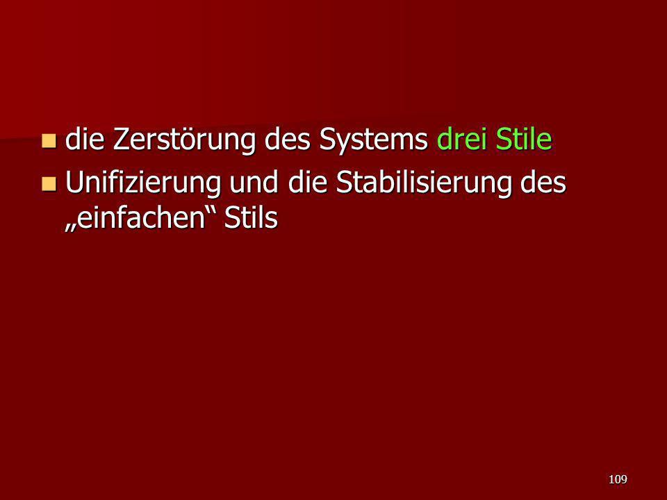 die Zerstörung des Systems drei Stile