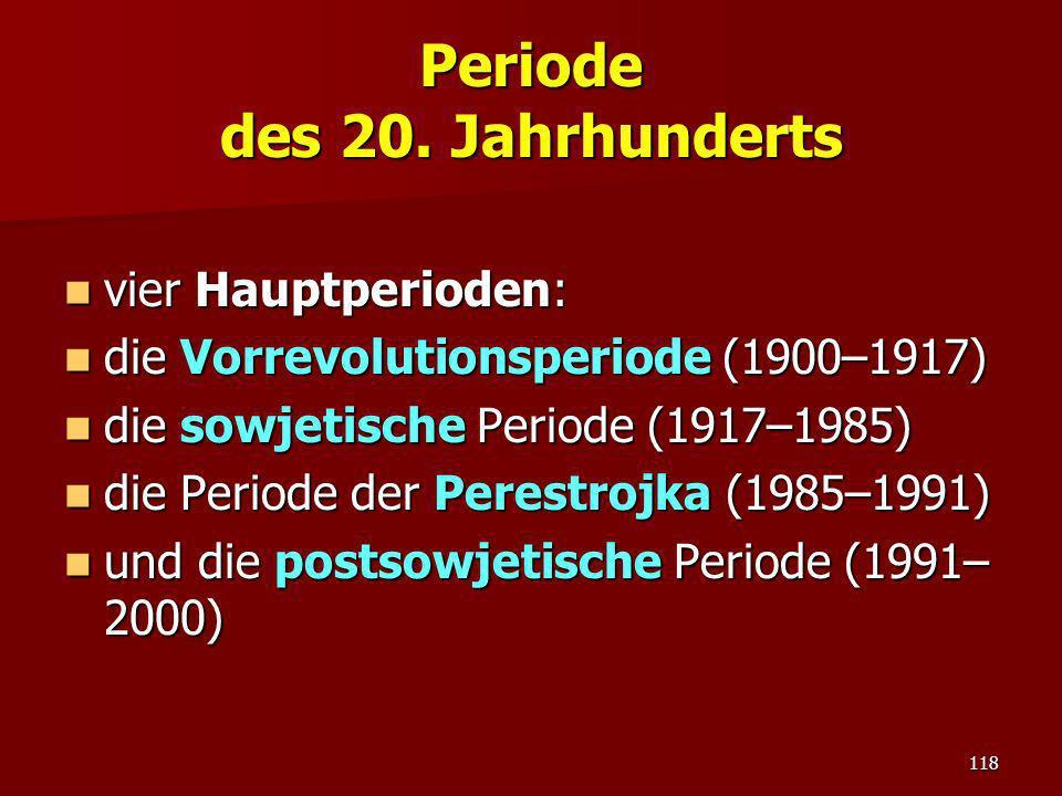 Periode des 20. Jahrhunderts