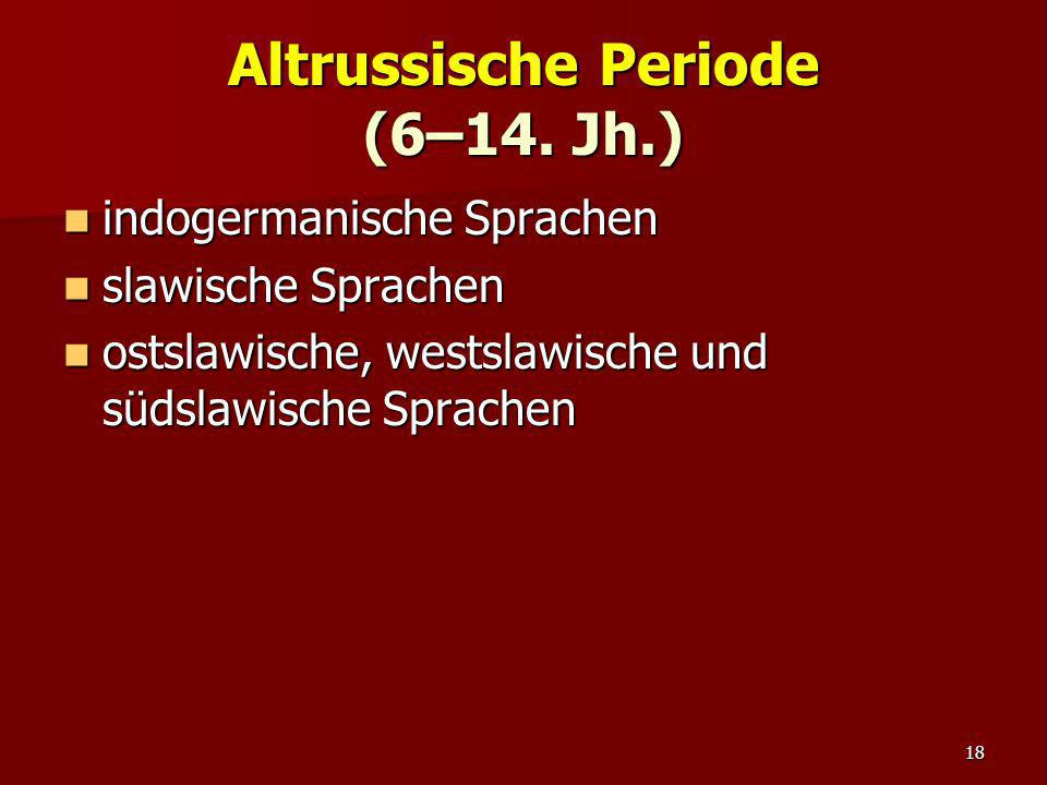 Altrussische Periode (6–14. Jh.)