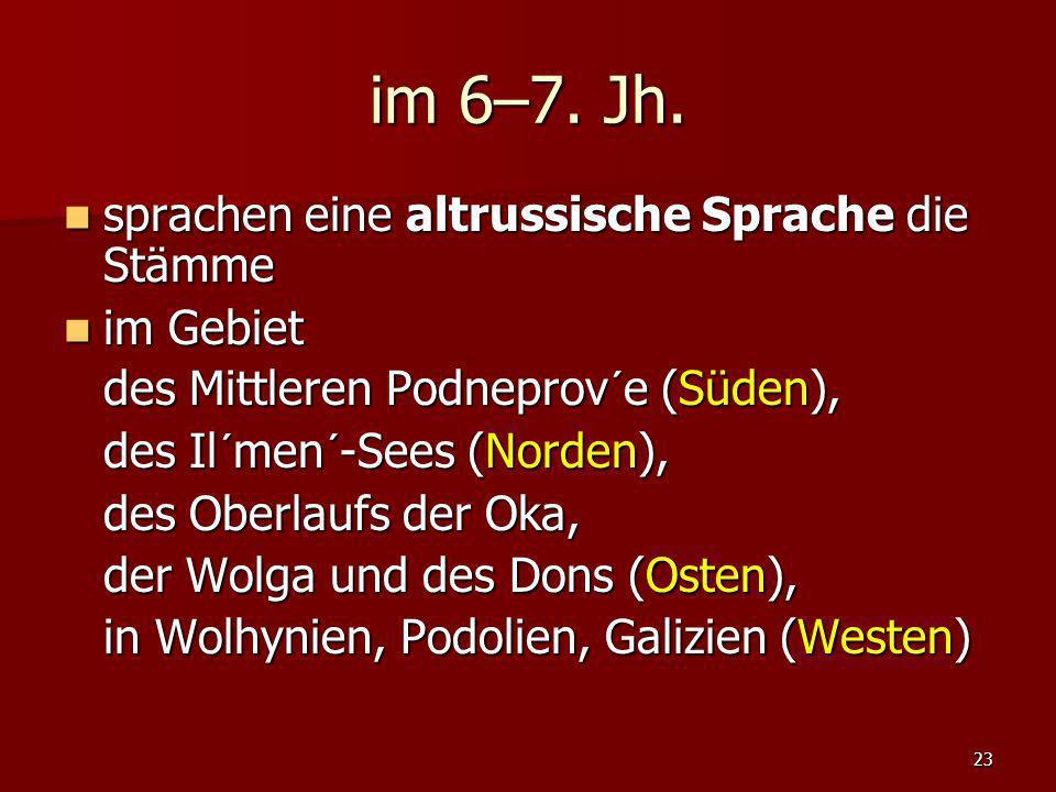 im 6–7. Jh. sprachen eine altrussische Sprache die Stämme im Gebiet