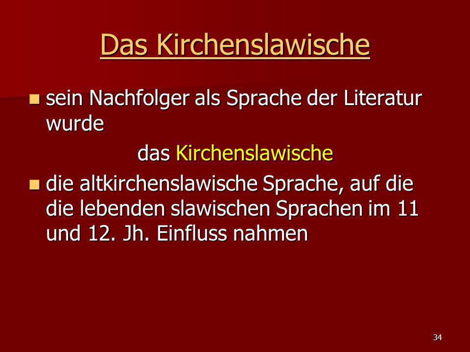 Das Kirchenslawische sein Nachfolger als Sprache der Literatur wurde