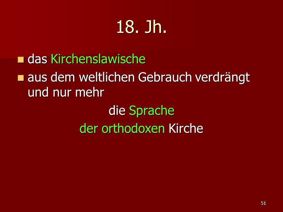 18. Jh. das Kirchenslawische