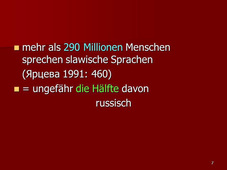 mehr als 290 Millionen Menschen sprechen slawische Sprachen