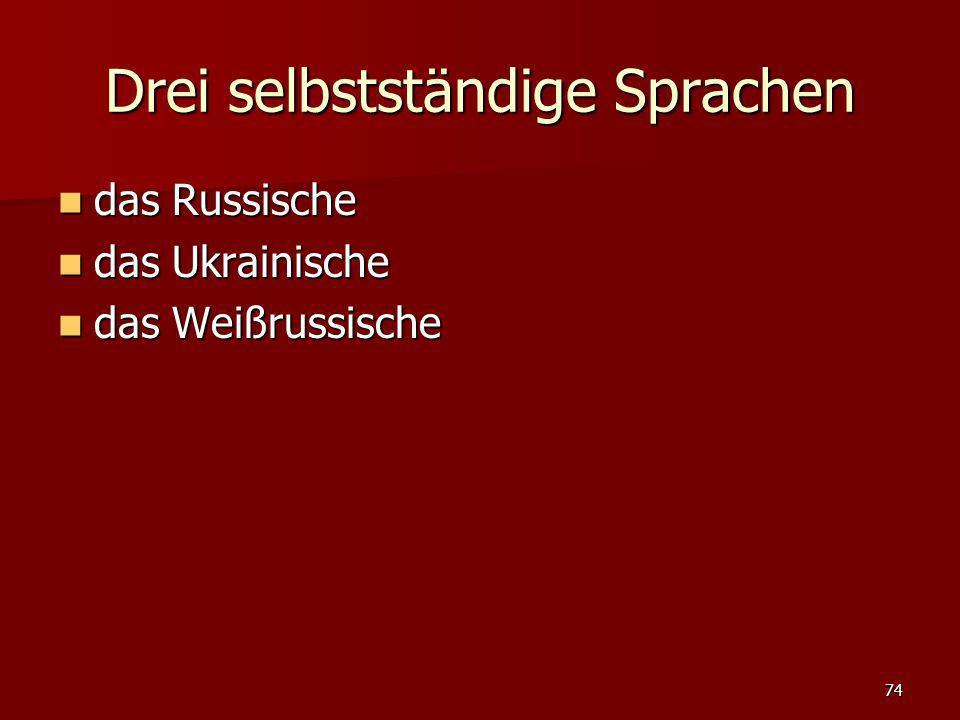Drei selbstständige Sprachen