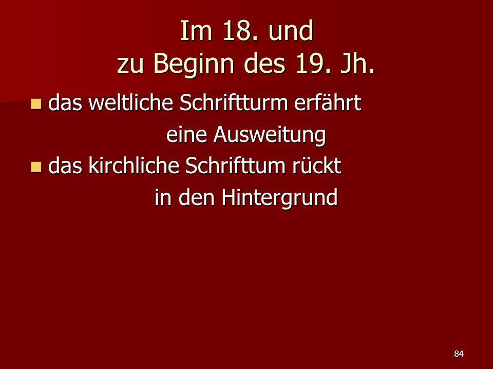 Im 18. und zu Beginn des 19. Jh. das weltliche Schriftturm erfährt