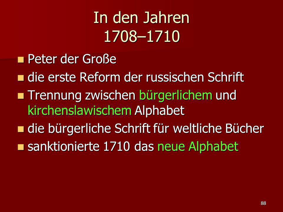 In den Jahren 1708–1710 Peter der Große