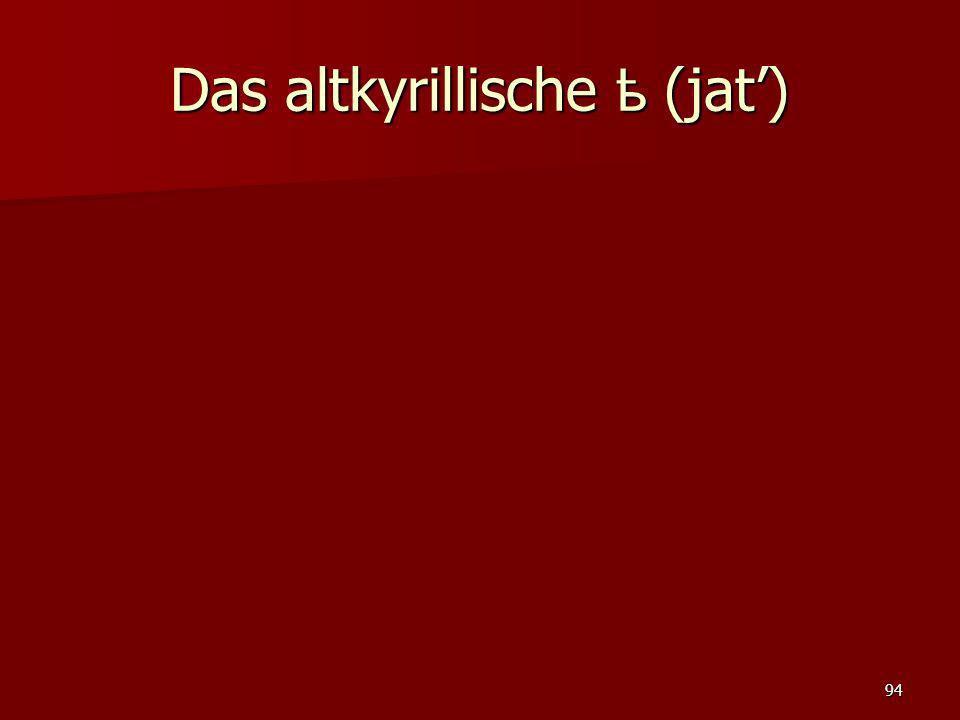 Das altkyrillische ѣ (jat')