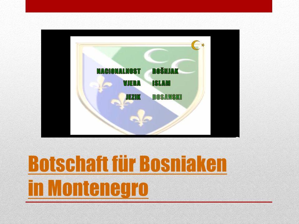 Botschaft für Bosniaken in Montenegro