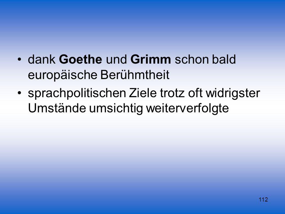 dank Goethe und Grimm schon bald europäische Berühmtheit