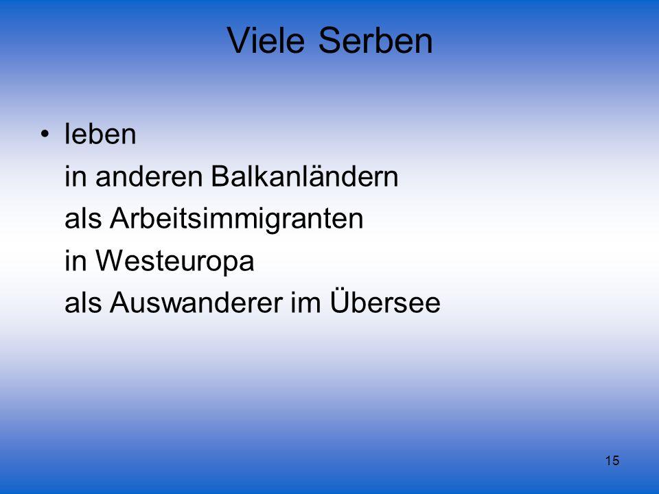 Viele Serben leben in anderen Balkanländern als Arbeitsimmigranten