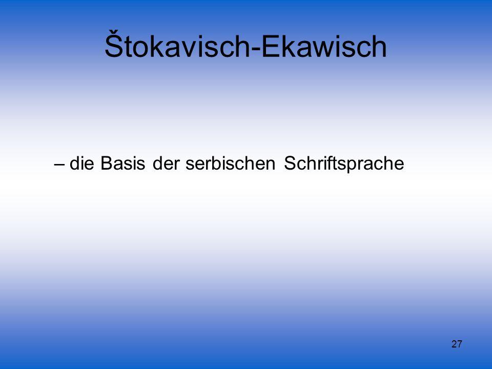 Štokavisch-Ekawisch die Basis der serbischen Schriftsprache
