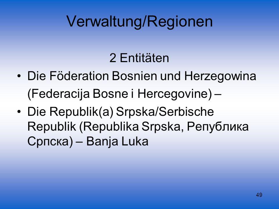 Verwaltung/Regionen 2 Entitäten Die Föderation Bosnien und Herzegowina