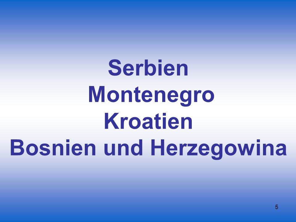 Serbien Montenegro Kroatien Bosnien und Herzegowina