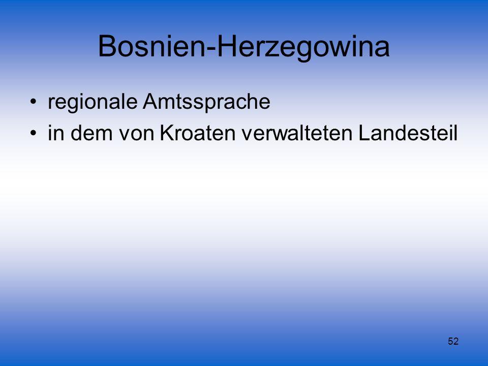 Bosnien-Herzegowina regionale Amtssprache