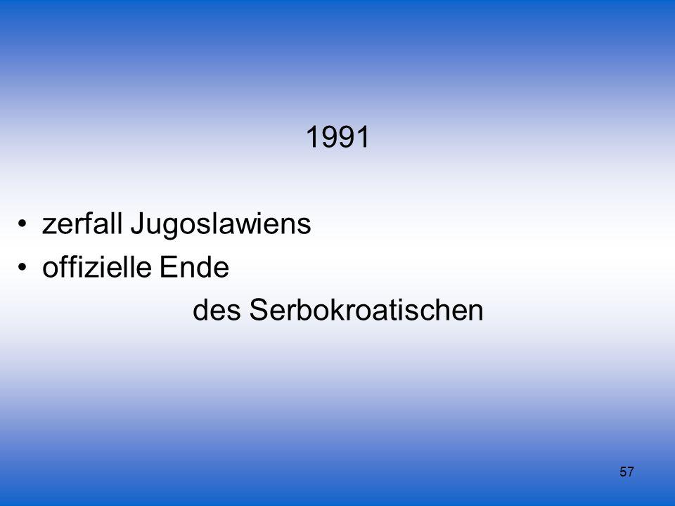 1991 zerfall Jugoslawiens offizielle Ende des Serbokroatischen
