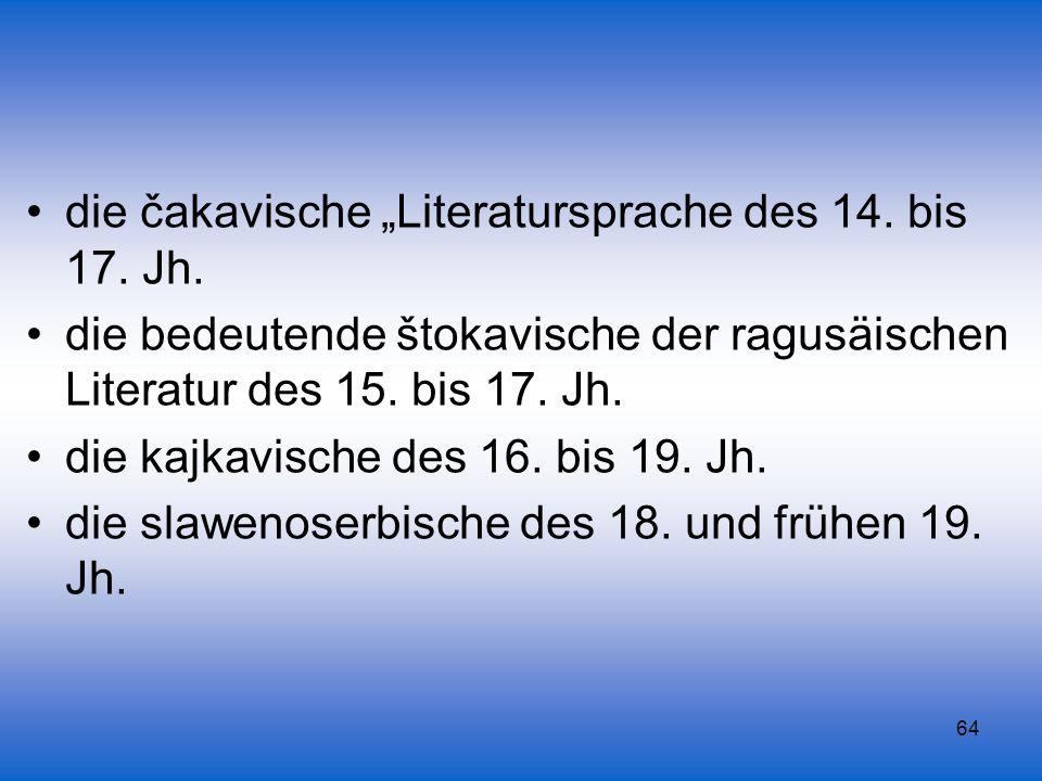 """die čakavische """"Literatursprache des 14. bis 17. Jh."""