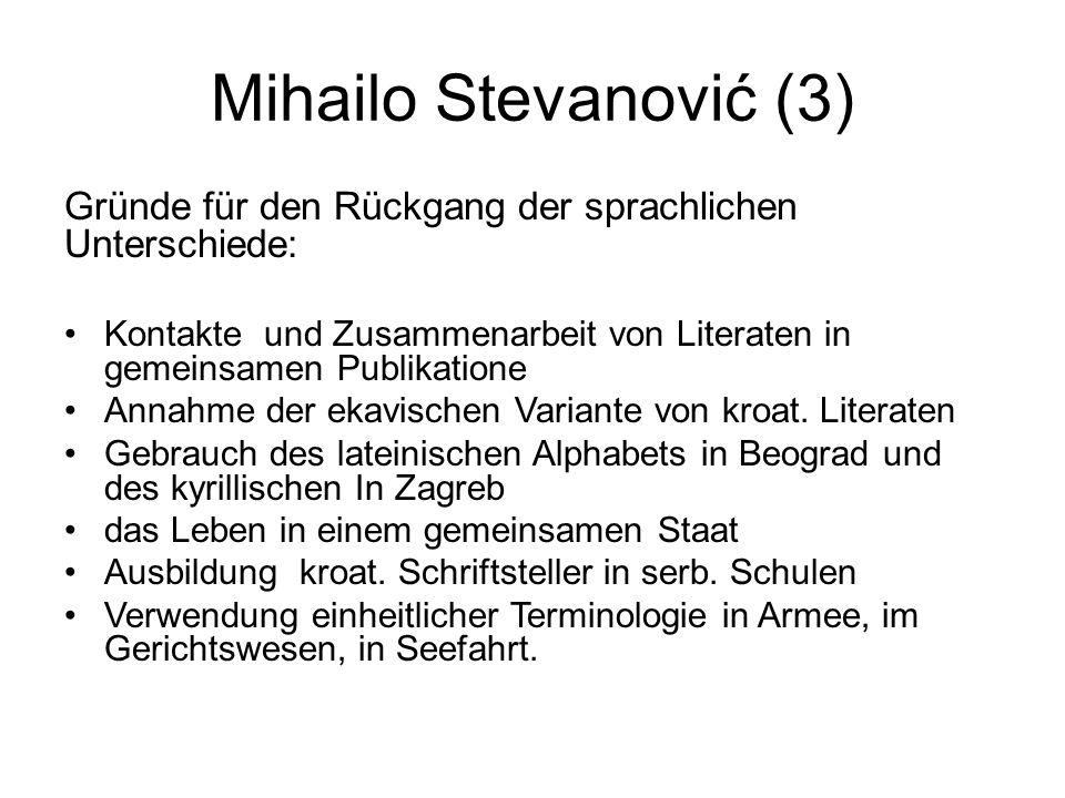 Mihailo Stevanović (3) Gründe für den Rückgang der sprachlichen Unterschiede: Kontakte und Zusammenarbeit von Literaten in gemeinsamen Publikatione.