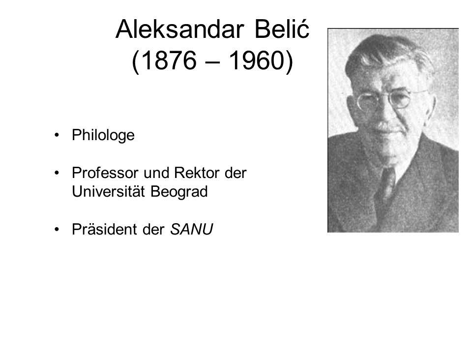 Aleksandar Belić (1876 – 1960) Philologe