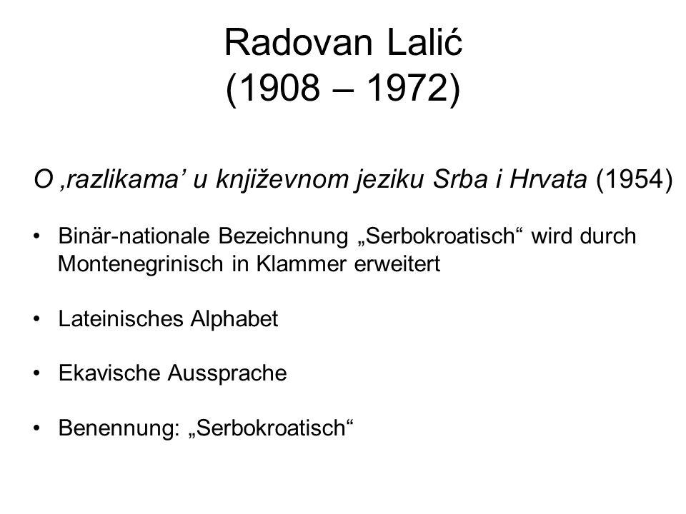 """Radovan Lalić (1908 – 1972) O 'razlikama' u književnom jeziku Srba i Hrvata (1954) Binär-nationale Bezeichnung """"Serbokroatisch wird durch."""