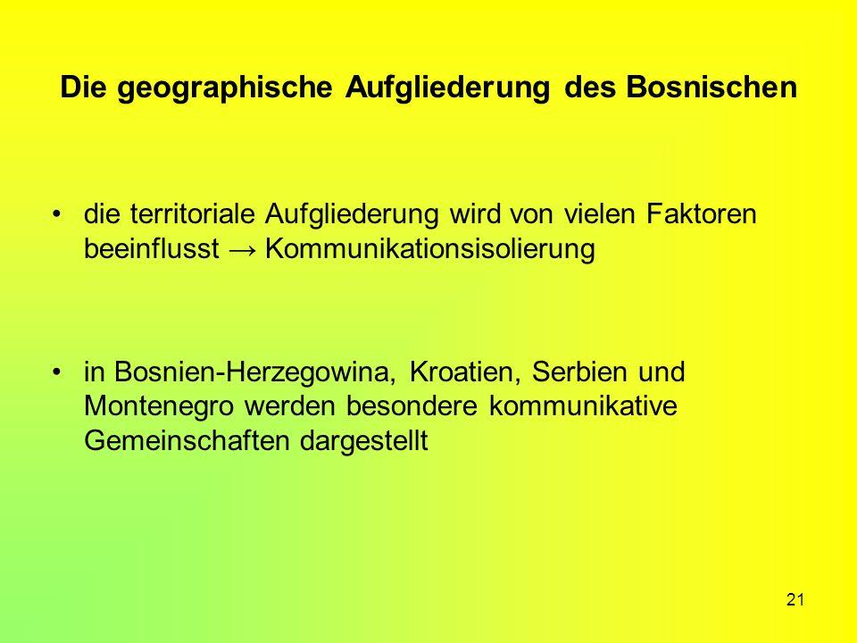 Die geographische Aufgliederung des Bosnischen