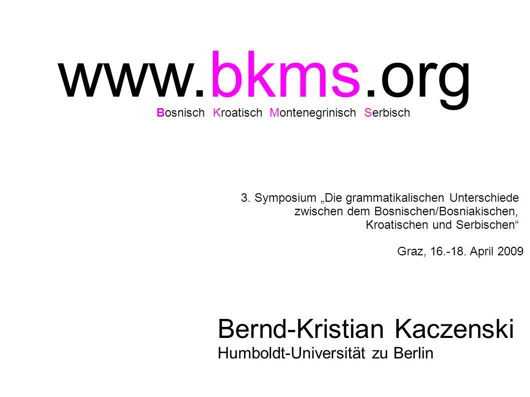 www.bkms.org Bernd-Kristian Kaczenski Humboldt-Universität zu Berlin