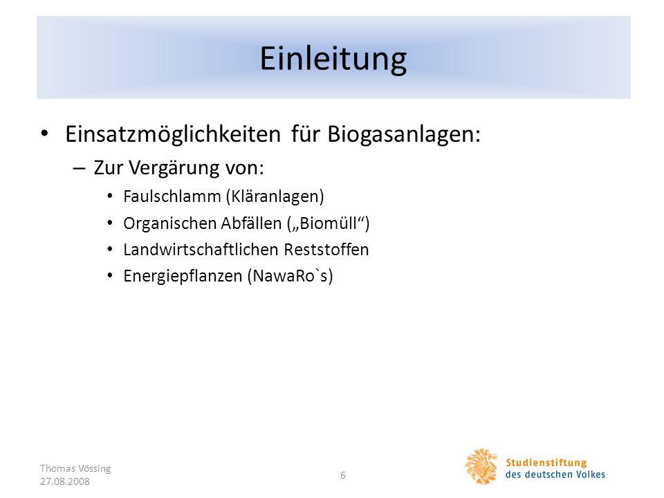 Einleitung Einsatzmöglichkeiten für Biogasanlagen: Zur Vergärung von: