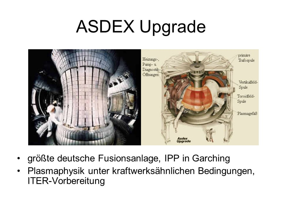 ASDEX Upgrade größte deutsche Fusionsanlage, IPP in Garching