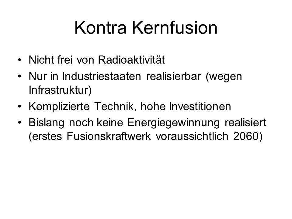 Kontra Kernfusion Nicht frei von Radioaktivität