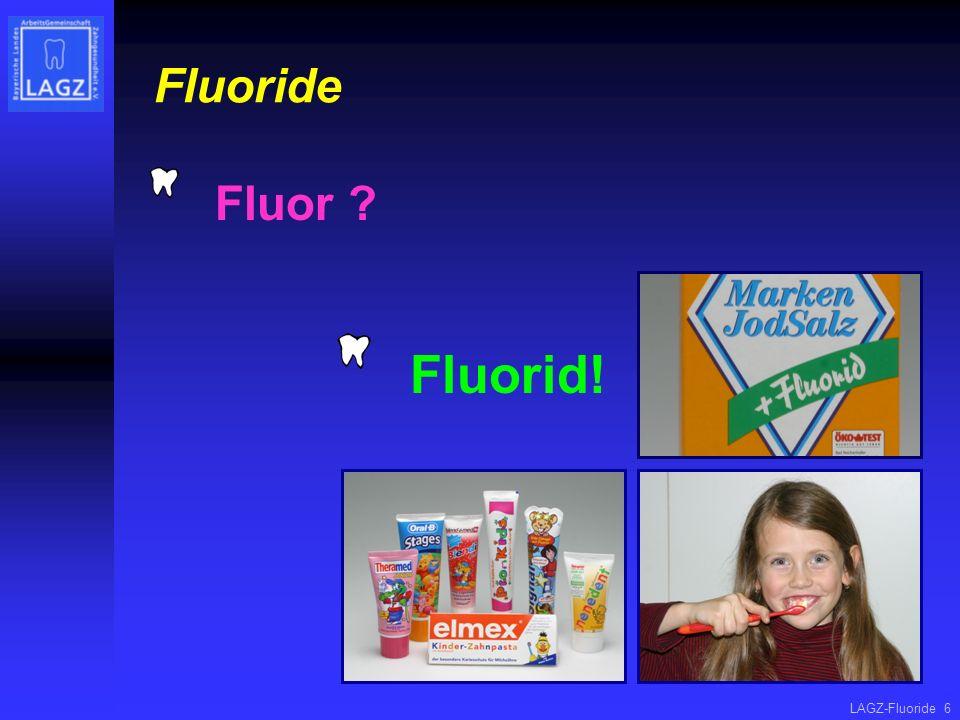 Fluoride Fluor Fluorid!