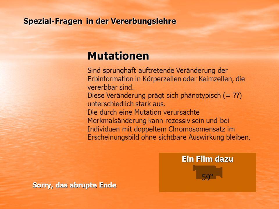 Mutationen Spezial-Fragen in der Vererbungslehre Ein Film dazu 59