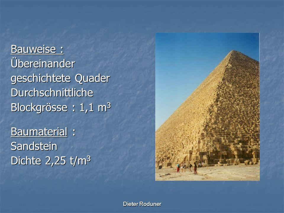 Bauweise : Übereinander geschichtete Quader Durchschnittliche
