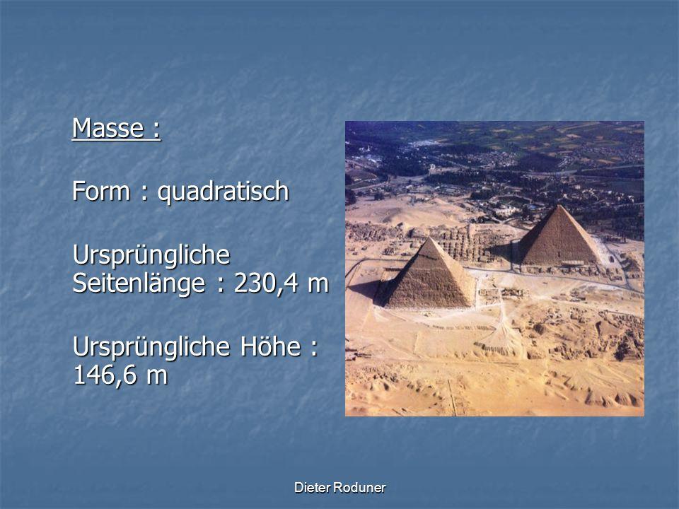 Ursprüngliche Seitenlänge : 230,4 m