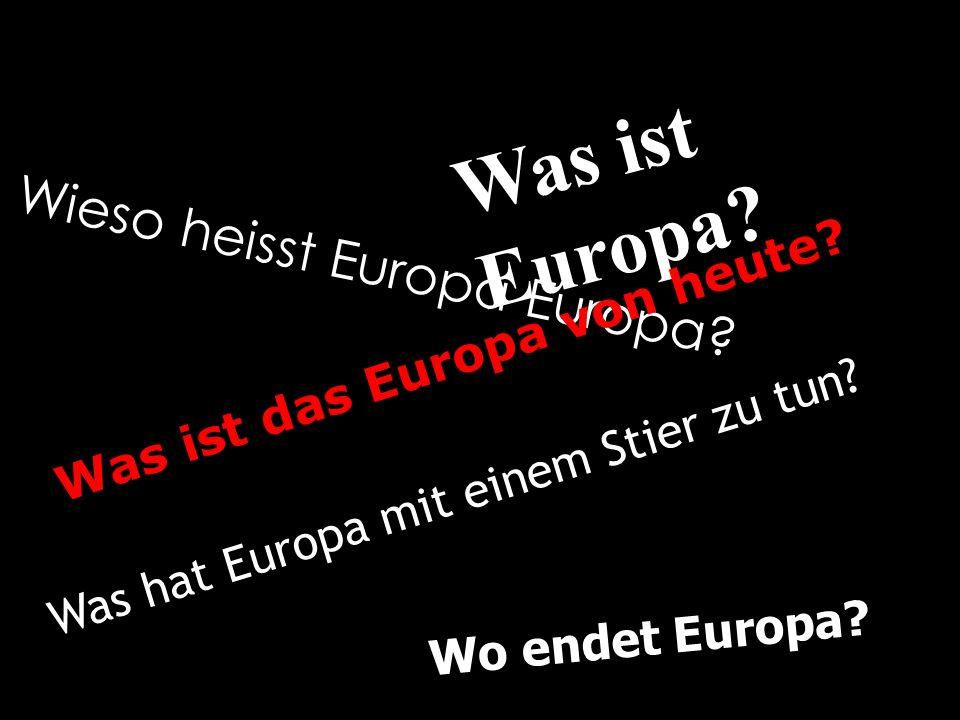 Was ist Europa Wieso heisst Europa Europa