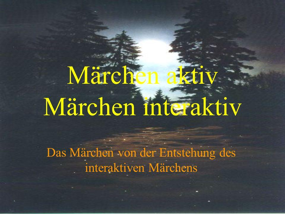 Märchen aktiv Märchen interaktiv