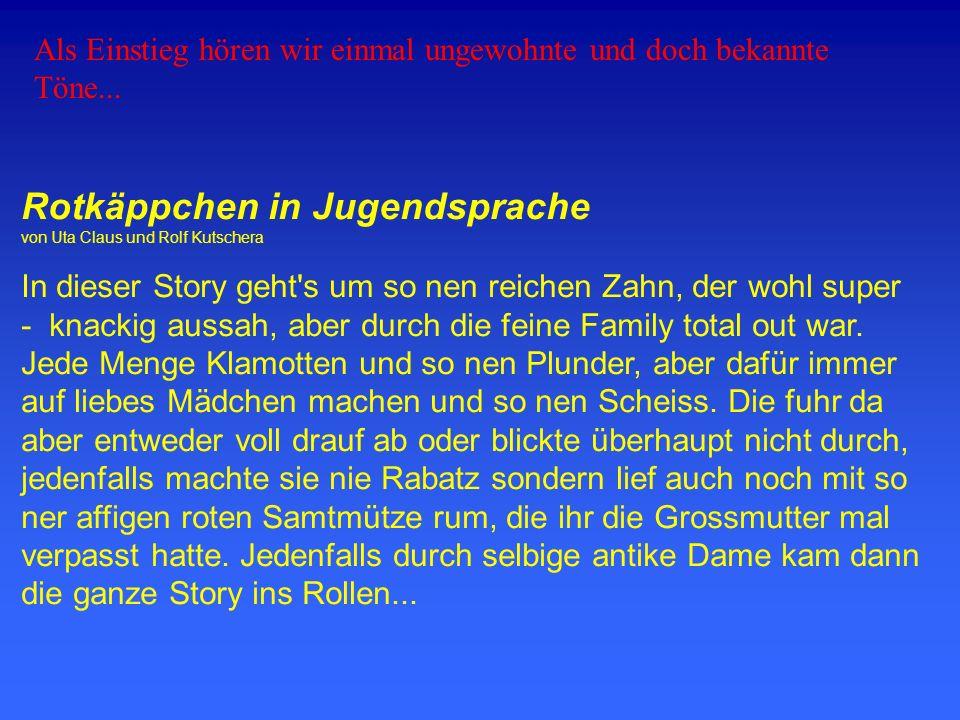 Rotkäppchen in Jugendsprache von Uta Claus und Rolf Kutschera