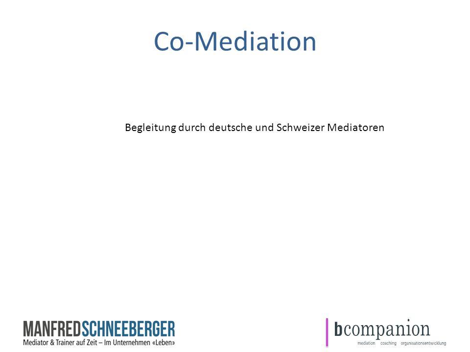 Co-Mediation Begleitung durch deutsche und Schweizer Mediatoren