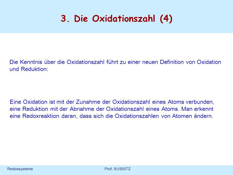 3. Die Oxidationszahl (4) Die Kenntnis über die Oxidationszahl führt zu einer neuen Definition von Oxidation und Reduktion: