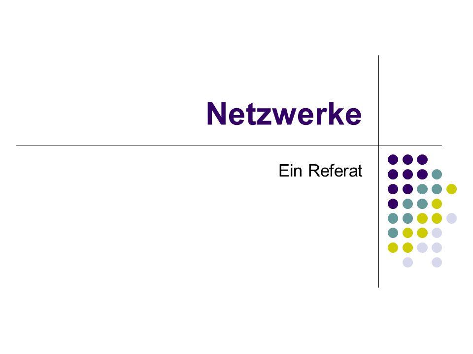 Netzwerke Ein Referat