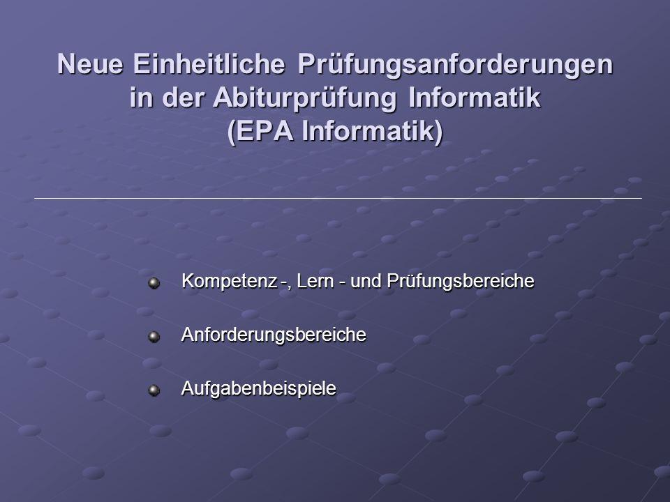 Neue Einheitliche Prüfungsanforderungen in der Abiturprüfung Informatik (EPA Informatik)