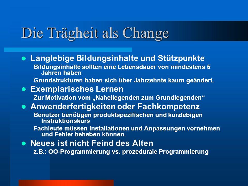 Die Trägheit als Change