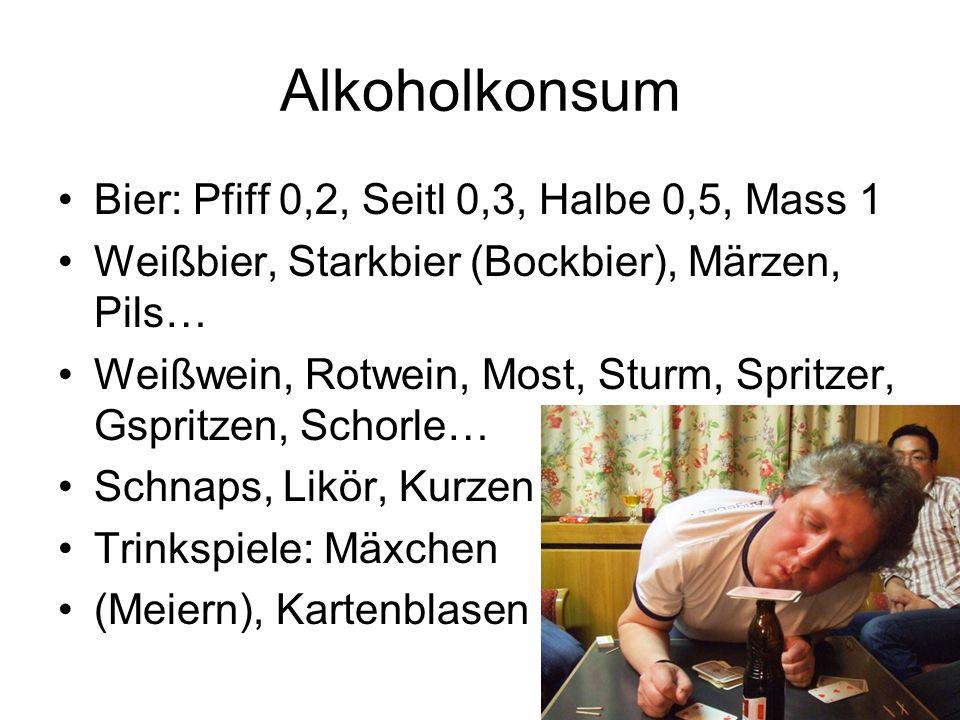 Alkoholkonsum Bier: Pfiff 0,2, Seitl 0,3, Halbe 0,5, Mass 1