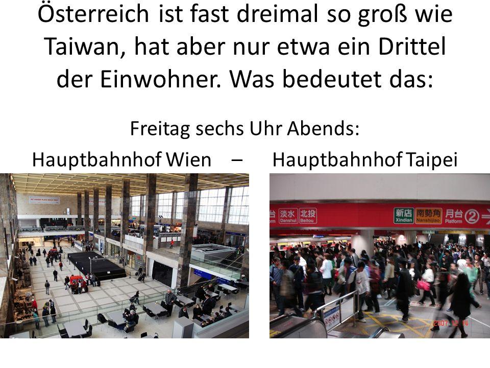 Freitag sechs Uhr Abends: Hauptbahnhof Wien – Hauptbahnhof Taipei