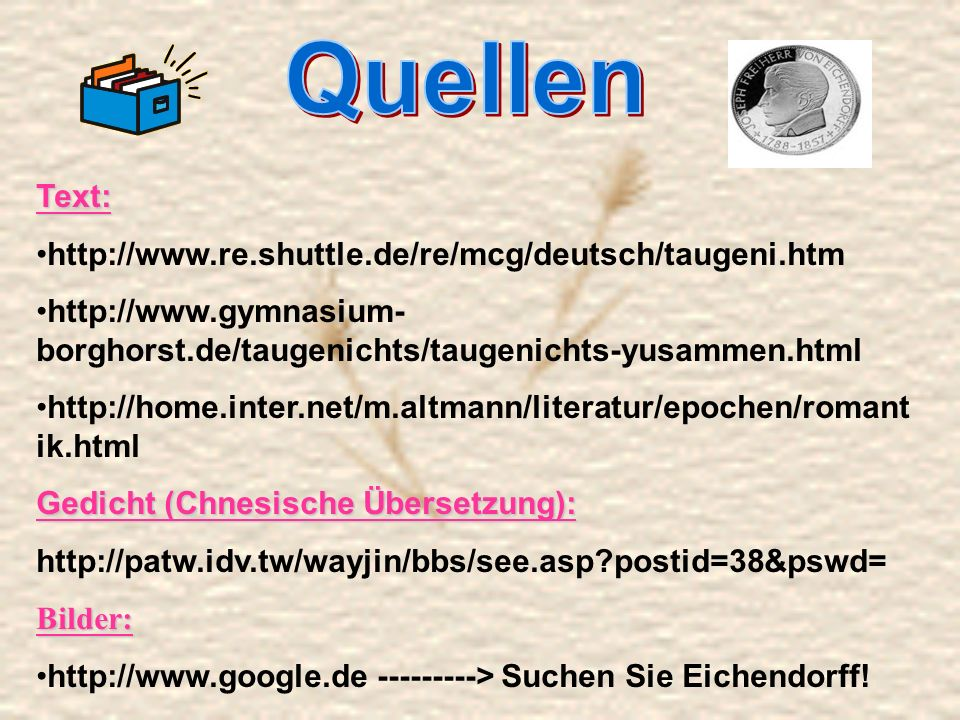 Quellen Text: http://www.re.shuttle.de/re/mcg/deutsch/taugeni.htm