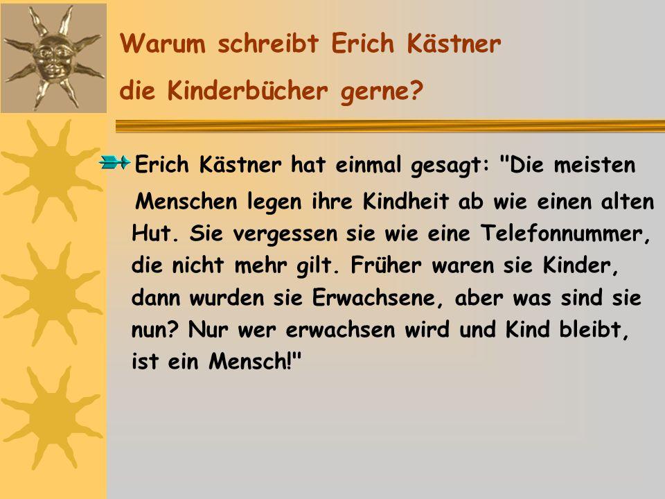 Warum schreibt Erich Kästner die Kinderbücher gerne
