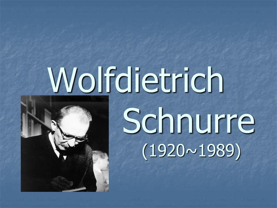 Wolfdietrich Schnurre (1920~1989)