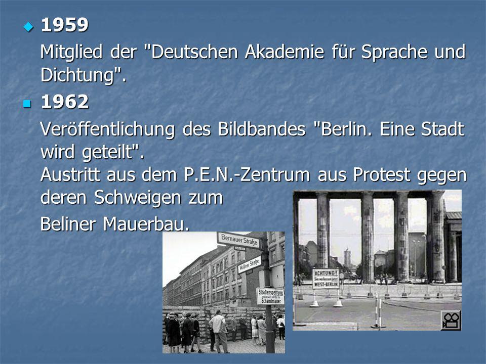 1959 Mitglied der Deutschen Akademie für Sprache und Dichtung . 1962.