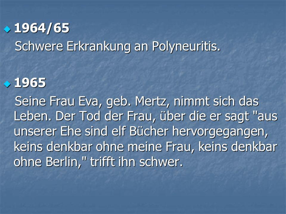 1964/65 Schwere Erkrankung an Polyneuritis. 1965.